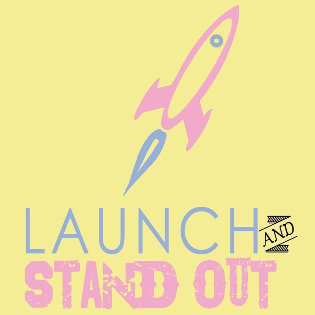 Launch Stand Out
