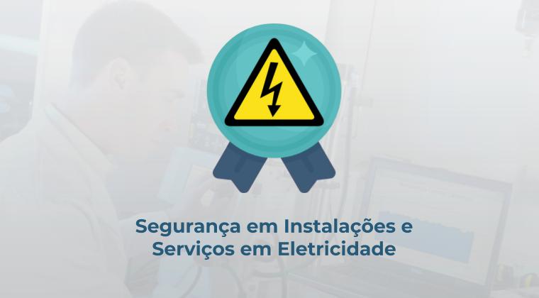 Segurança em Instalações e Serviços em Eletricidade