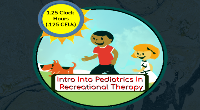 Intro To Pediatrics In Recreational Therapy