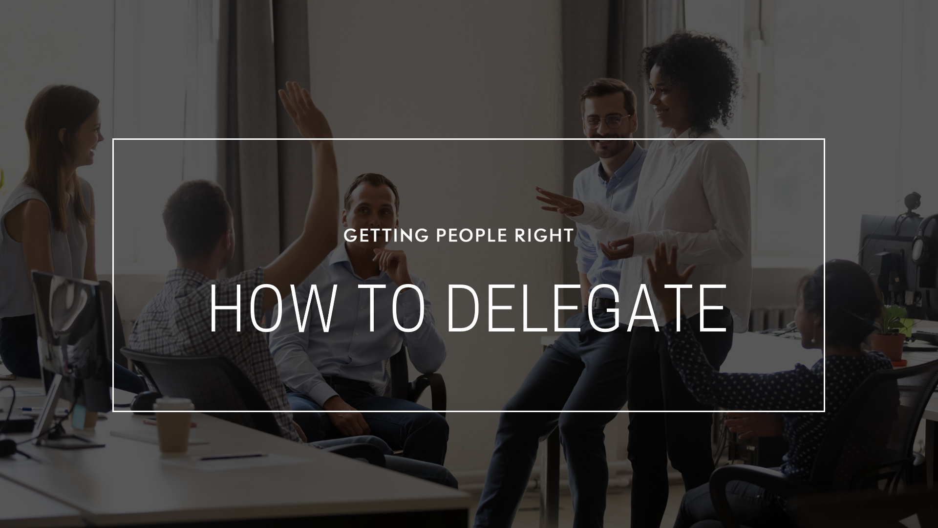 106 - How to Delegate