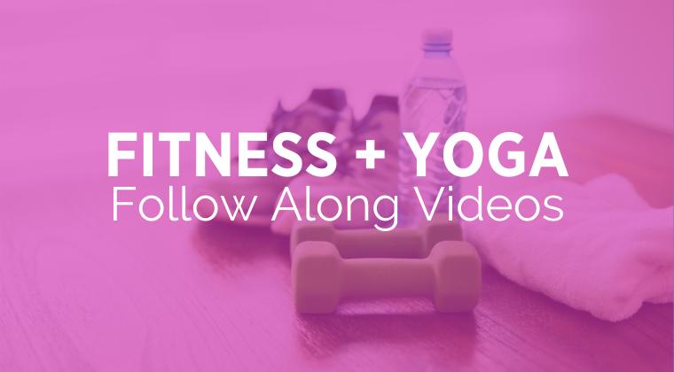 Fitness + Yoga Videos