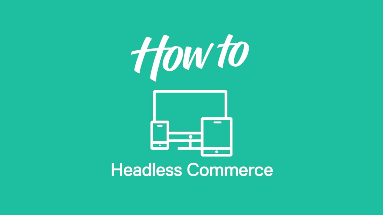 How to Headless Commerce