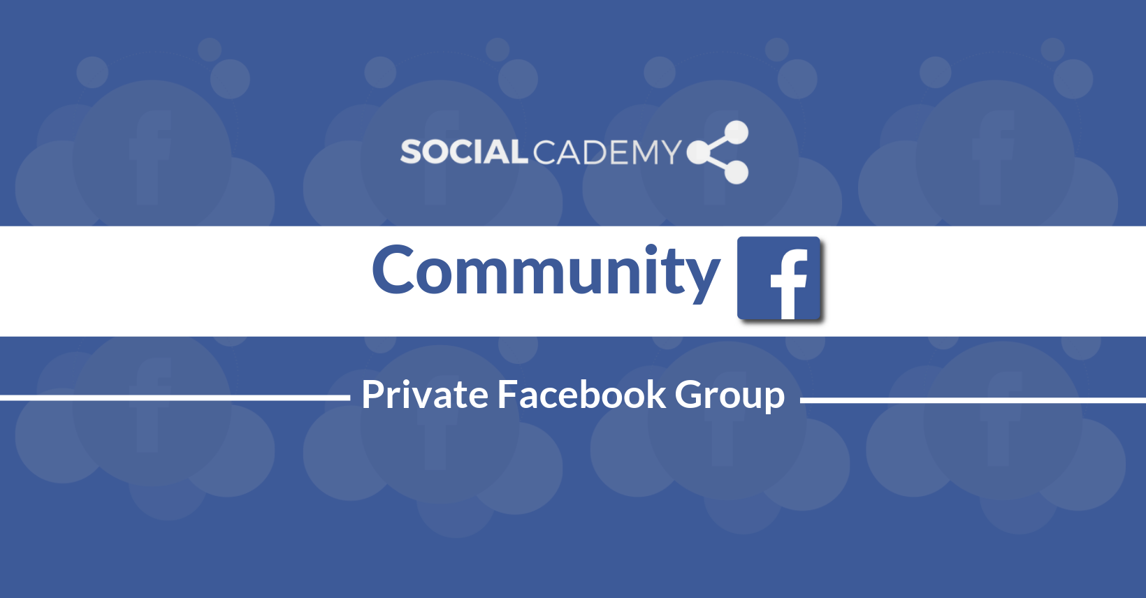 SocialCademy  | Private Facebook  Group
