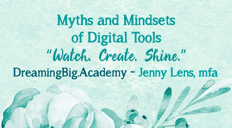 Myths and Mindset of Digital Tools