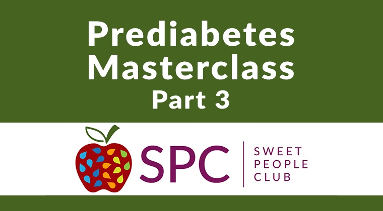 Prediabetes Masterclass: Part 3 (months 7-12) - maintaining your efforts