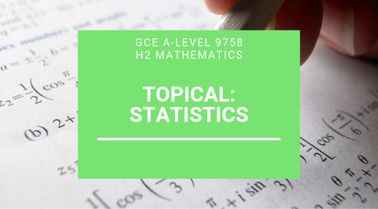 JC H2 A-level Math - Statistics