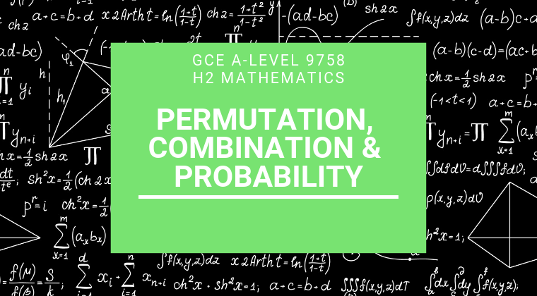 Permutations, Combinations and Probability