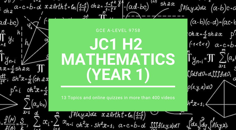 GCE A-Level 9758 H2 Mathematics JC1 (Year 1)