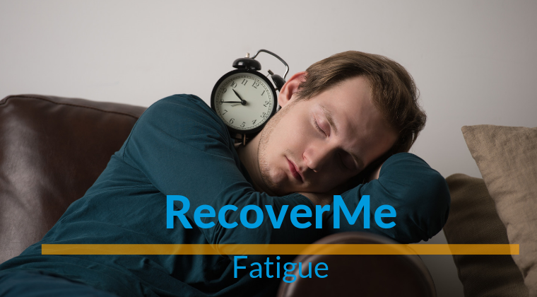 RecoverMe—Fatigue