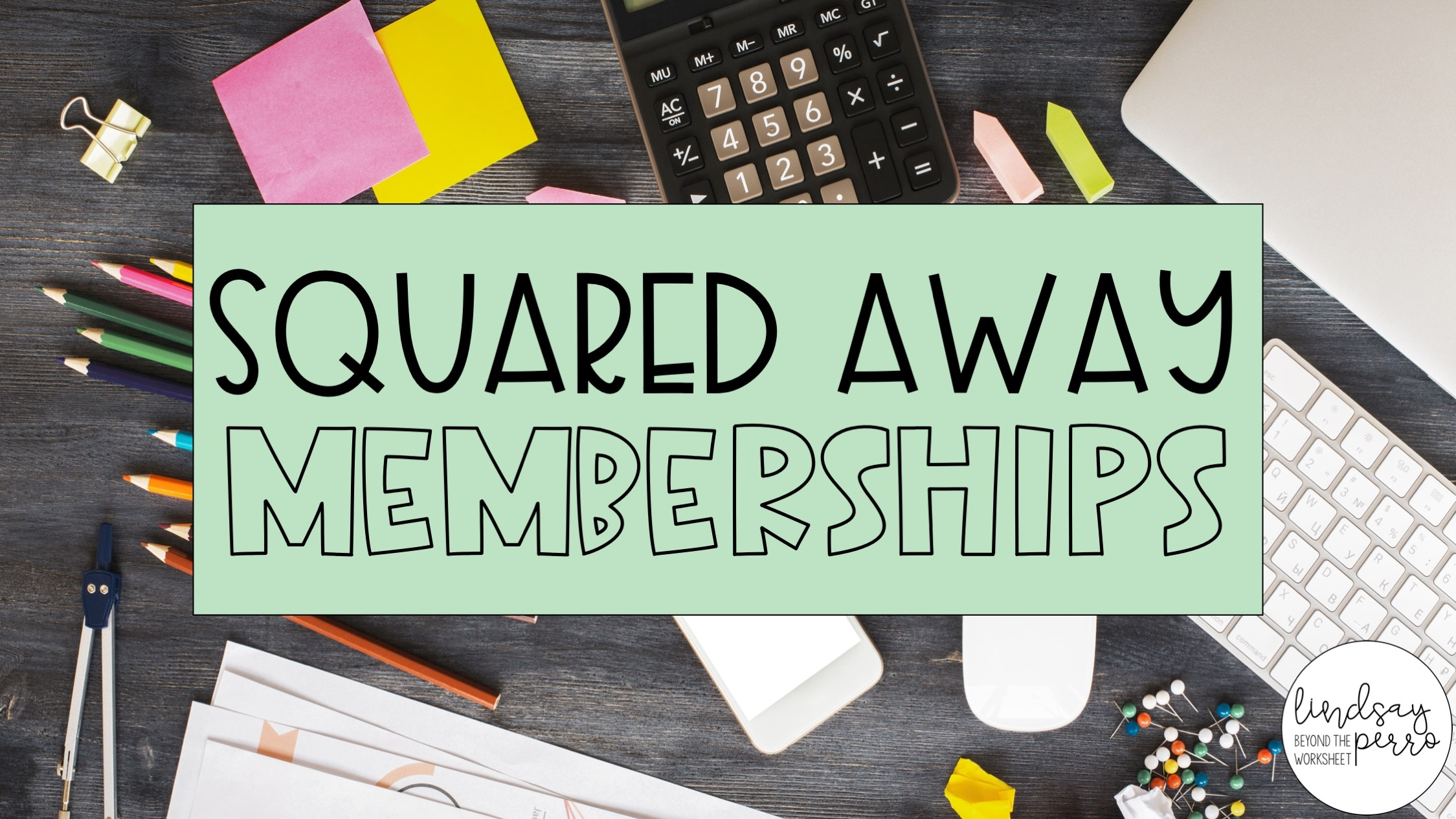Squared Away Memberships