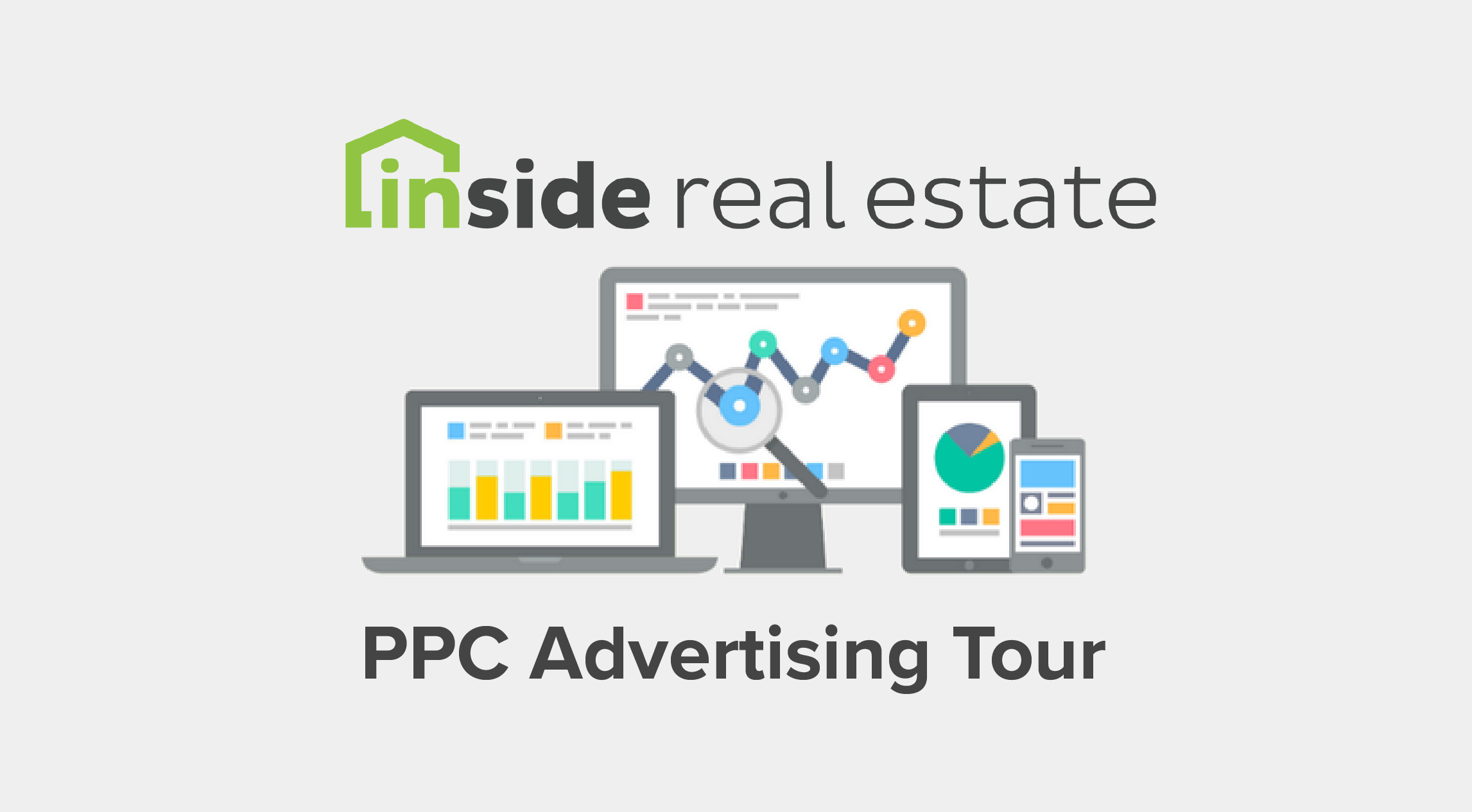 Inside Real Estate PPC Advertising Tour