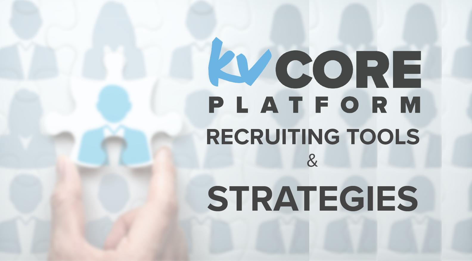 kvCORE Recruiting Tools & Strategies