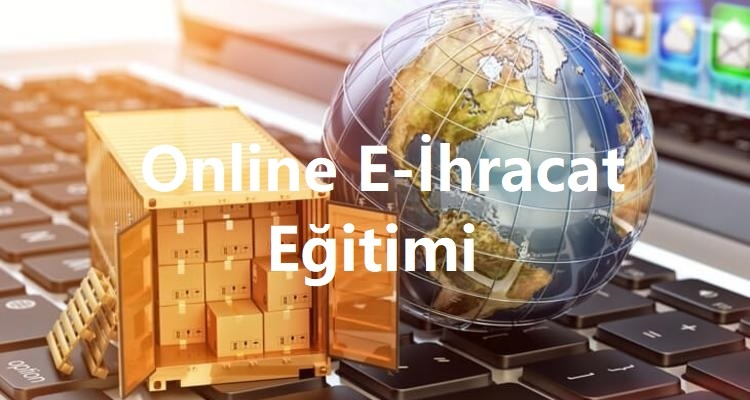 12 | Online E-ihracat Eğitimi