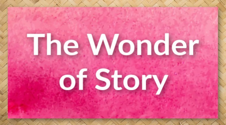 The Wonder of Story