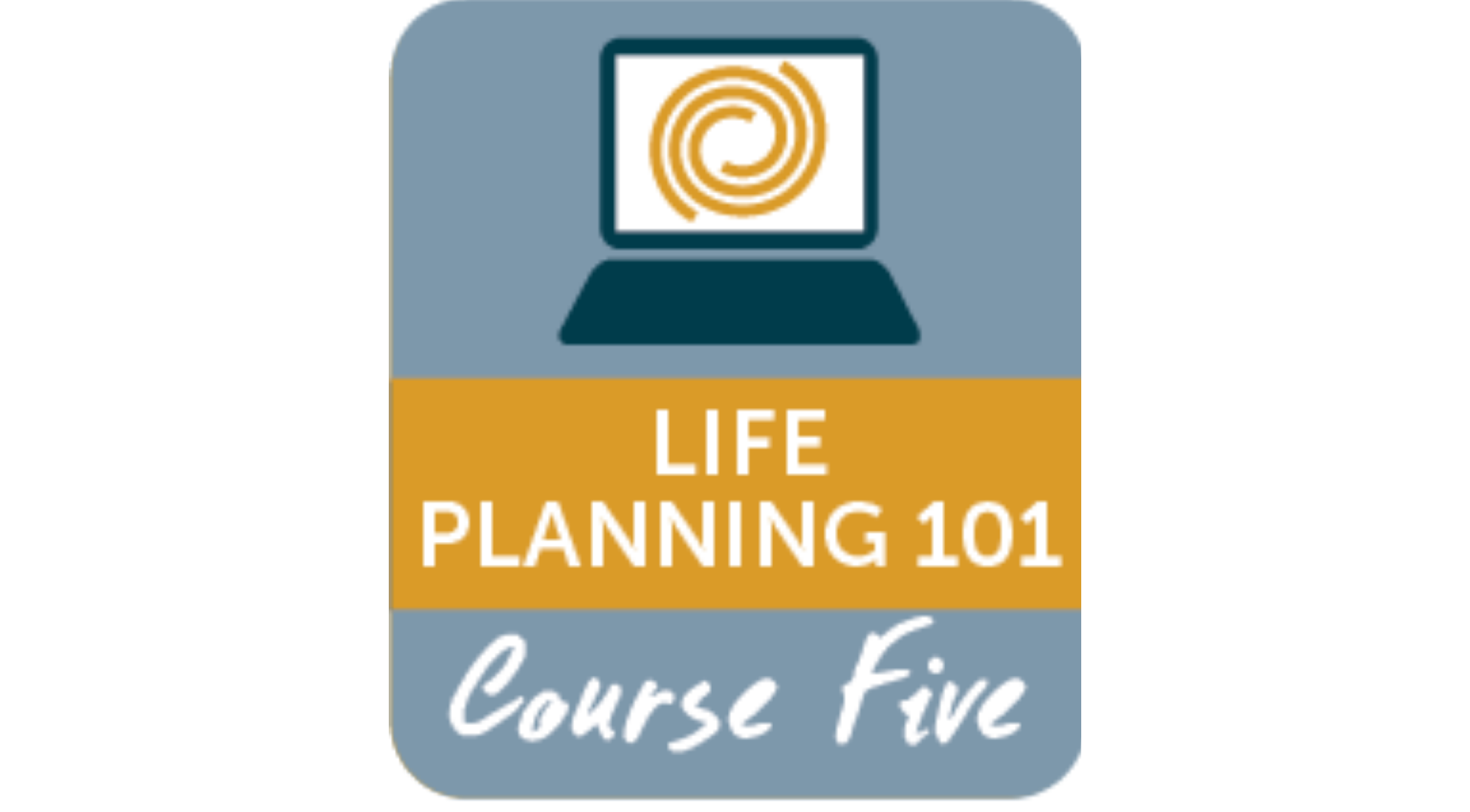 Course 5: Life Planning 101