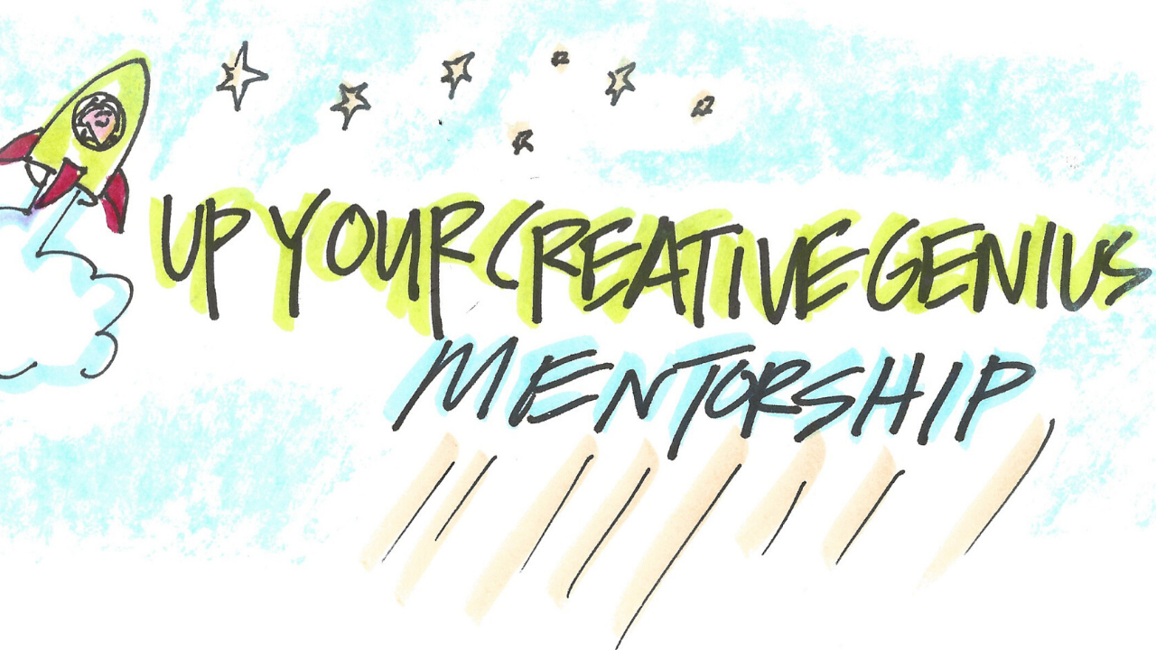 Up Your Creative Genius Mentorship