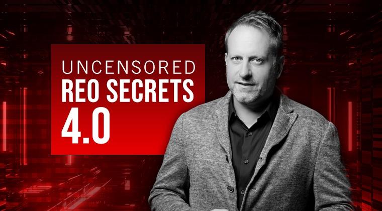 Uncensored REO Secrets 4.0