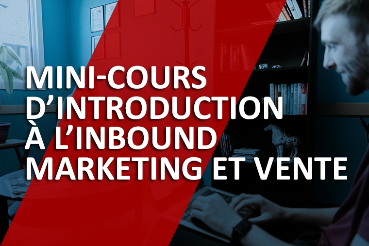 Mini-cours d'introduction à l'inbound marketing et vente