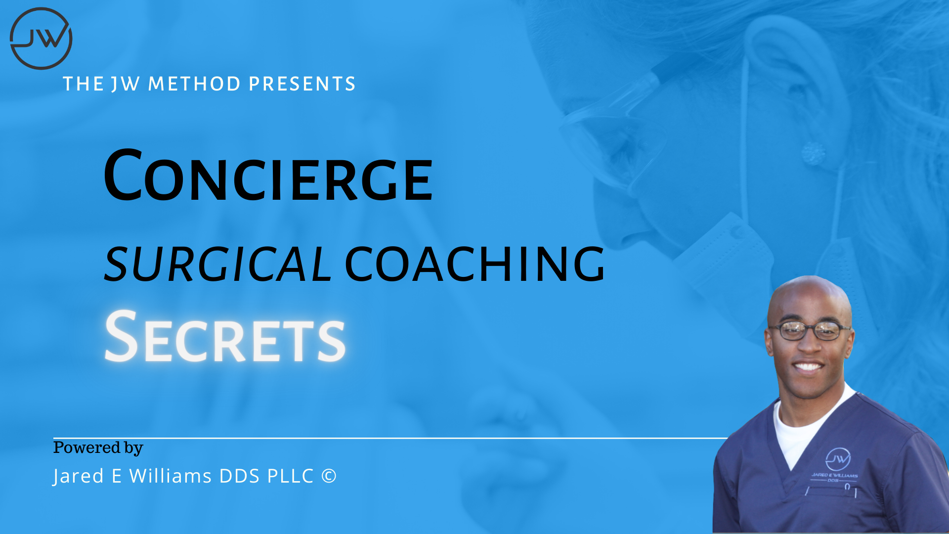 Concierge Surgical Coaching - The JW Method