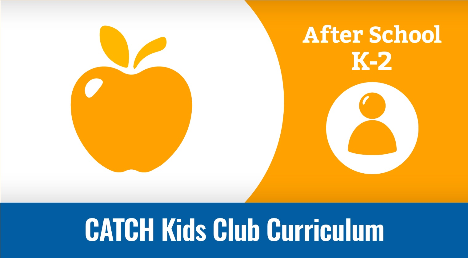 CATCH Kids Club K-2 Curriculum