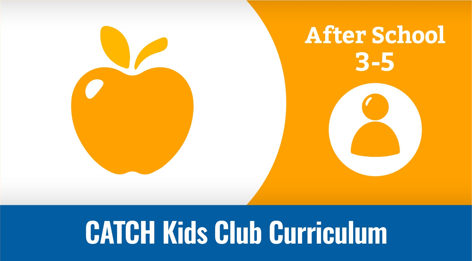 CATCH Kids Club 3-5 Curriculum