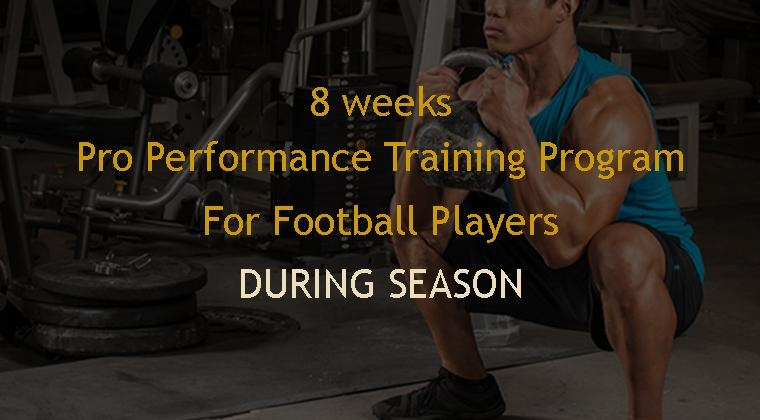8 weeks During Season Pro Performance Program for Football Players