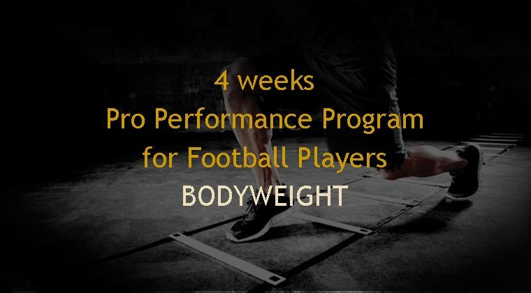 4 weeks Bodyweight (non-equipment) Pro Performance Program - Football