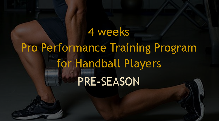 4 weeks Pre-Season Pro Performance Program for Handball Players