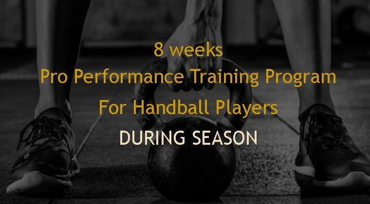 8 weeks During Season Pro Performance Program for Handball Players