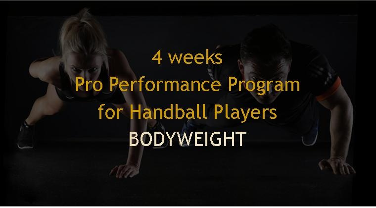 4 weeks Bodyweight (non-equipment)  Pro Performance Program for Handball Players