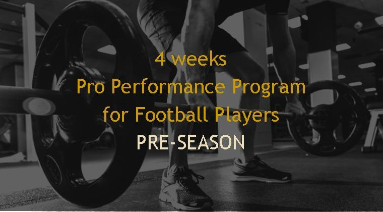 4 weeks Pre-Season Pro Performance Program for Football  Players