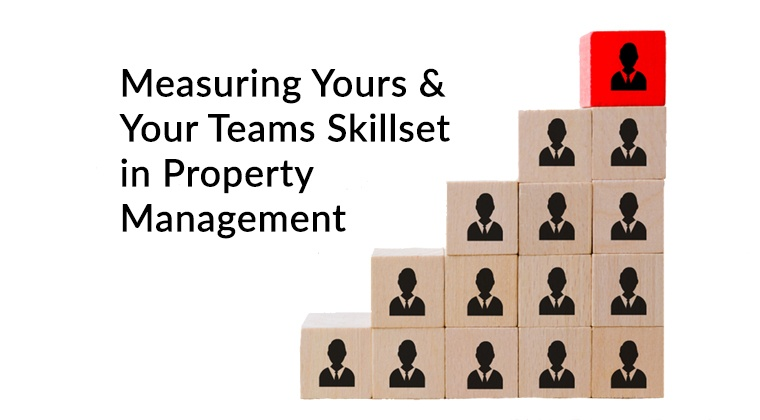 Measuring Yours and Your Teams Skillset In Property Management