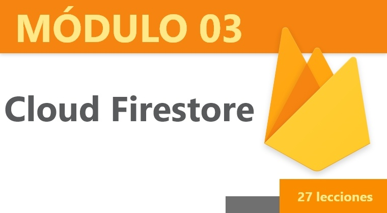 Módulo 03: Cloud Firestore