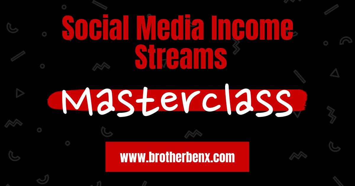 Social Media Income Streams Masterclass