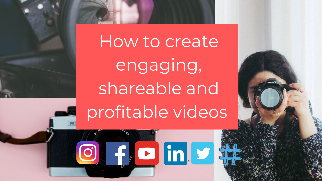 How to create engaging, shareable and profitable videos