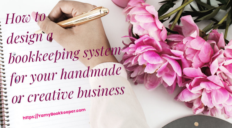 How to design a bookkeeping system for your handmade or creative biz