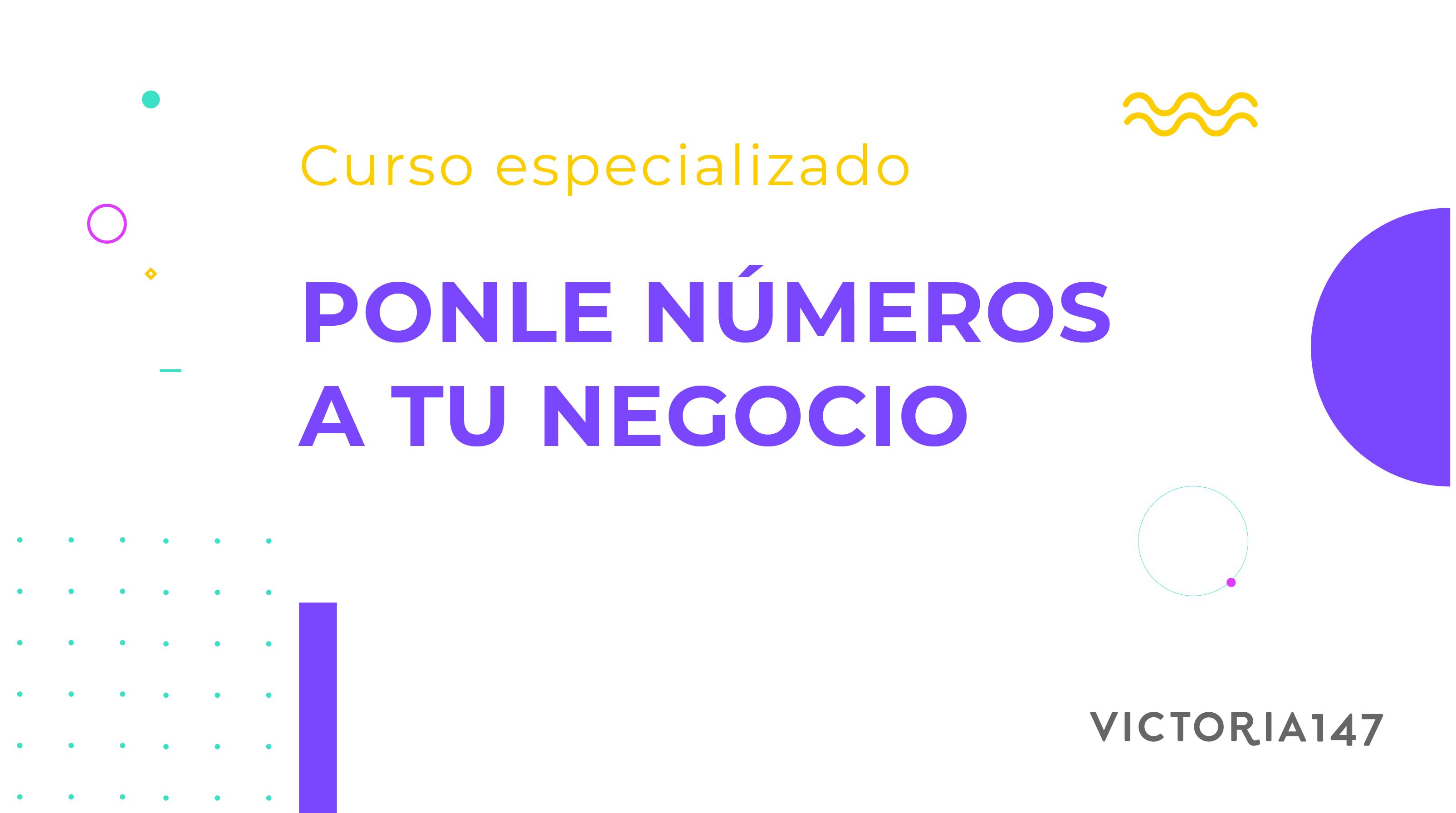 Ponle números a tu negocio