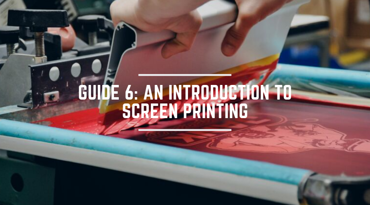 6. An Introduction to Screen Printing