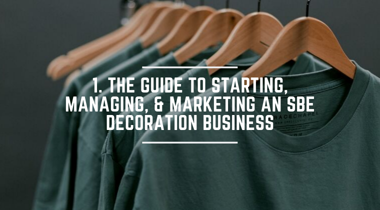 1. The Guide to Starting, Managing, & Marketing an SBE Decoration Business
