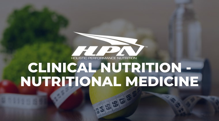 Clinical Nutrition - Nutritional Medicine