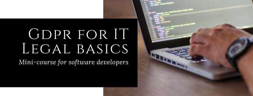 GDPR for IT - Legal basics for software developers - Mini course