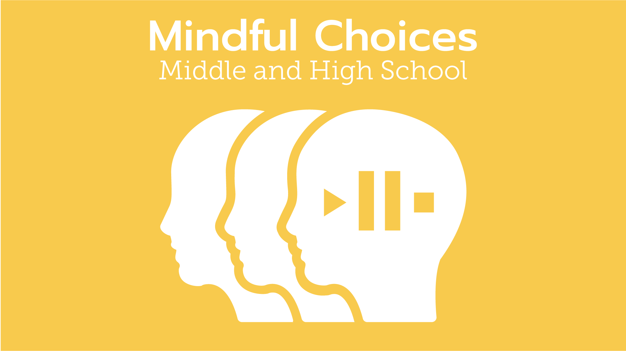 Mindful Choices: Middle & High School