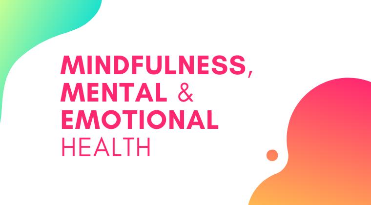 S06. Mindfulness, Mental & Emotional Health