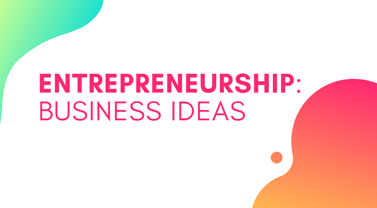 S04. Entrepreneurship: Business Ideas