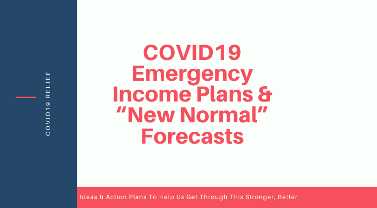 "S01. COVID19 Emergency Income Plans & ""New Normal"" Forecasts"