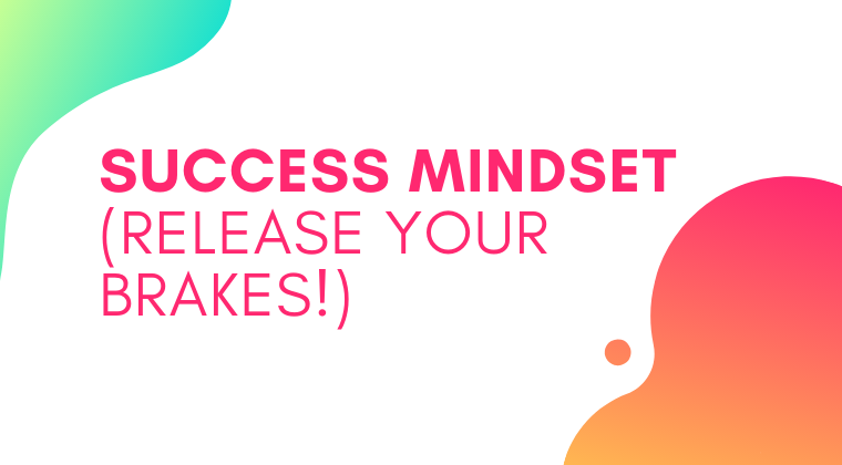 S05. Success Mindset & Emotional IQ (Release Your Brakes!)