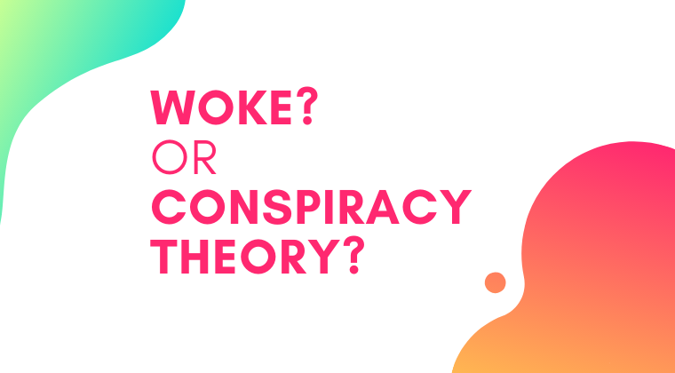 S14. Woke? Or Conspiracy Theory?