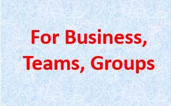 For Business, Teams and Groups