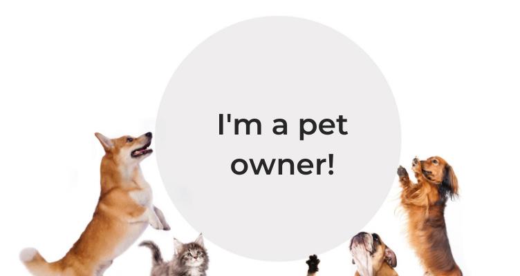 I'm a pet owner