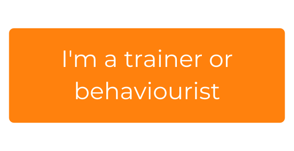 I'm a trainer/behaviourist